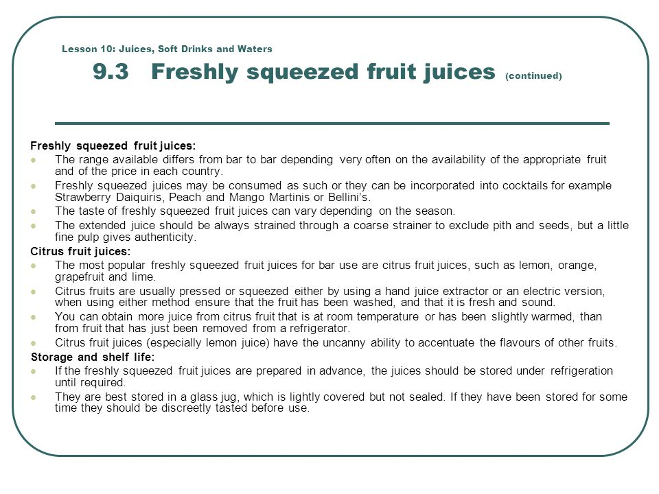 Freshly squeezed fruit juices: