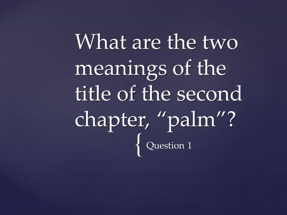What are the two meanings of the title of the second chapter, palm