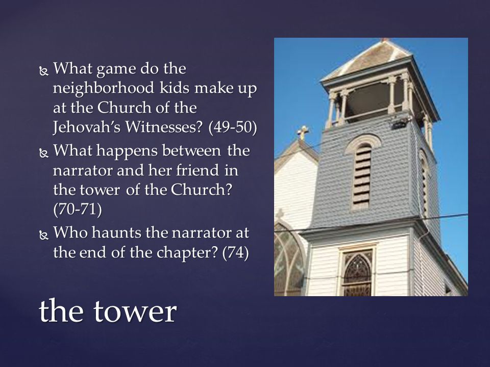 What game do the neighborhood kids make up at the Church of the Jehovah's Witnesses (49-50)