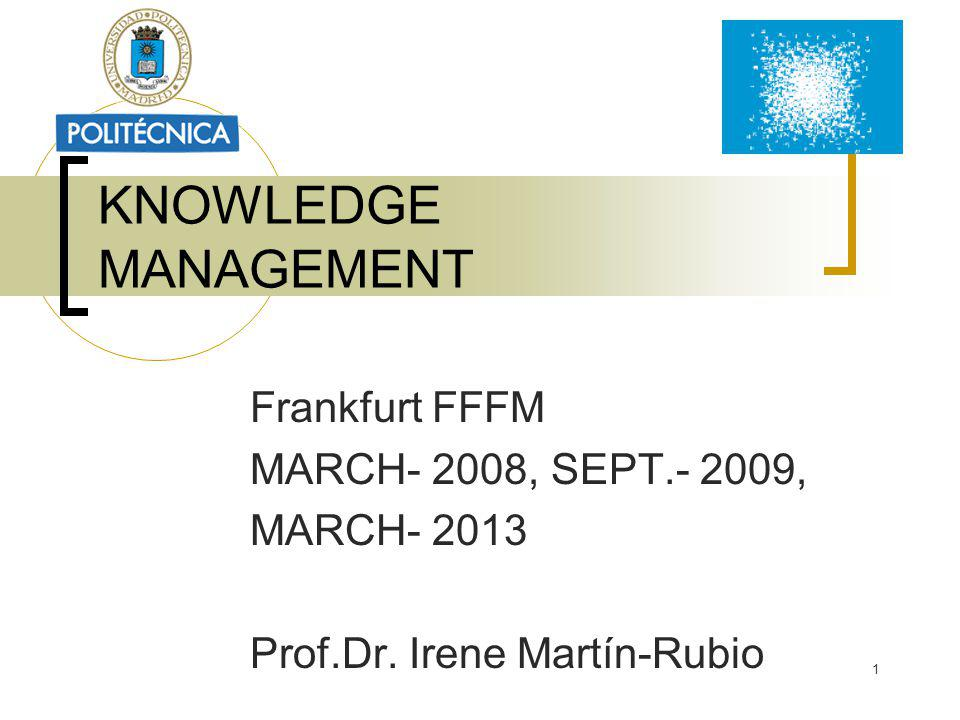 KNOWLEDGE MANAGEMENT Frankfurt FFFM MARCH- 2008, SEPT.- 2009,