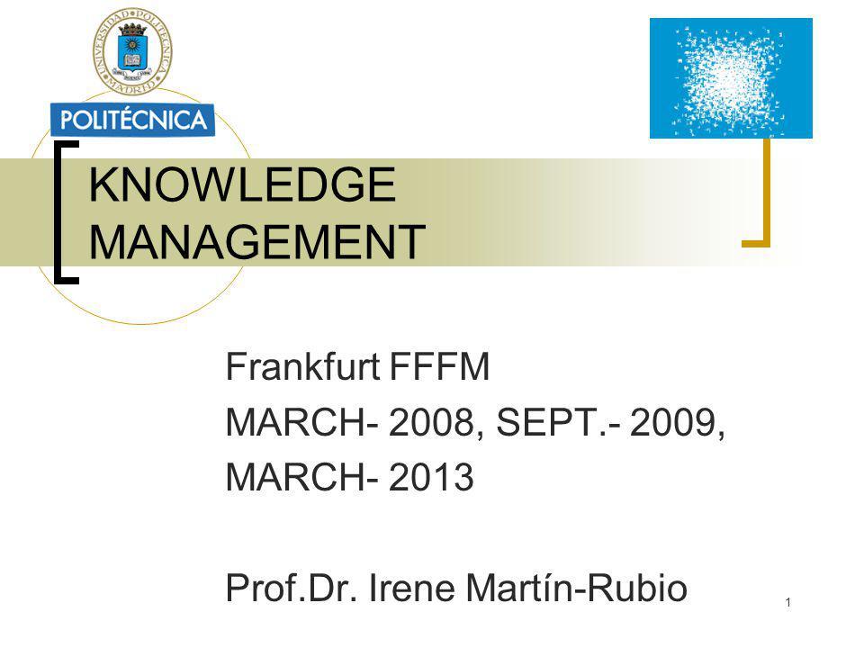 KNOWLEDGE MANAGEMENT Frankfurt FFFM MARCH- 2008, SEPT.- 2009,