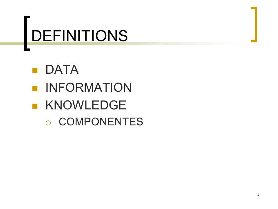 DEFINITIONS DATA INFORMATION KNOWLEDGE COMPONENTES