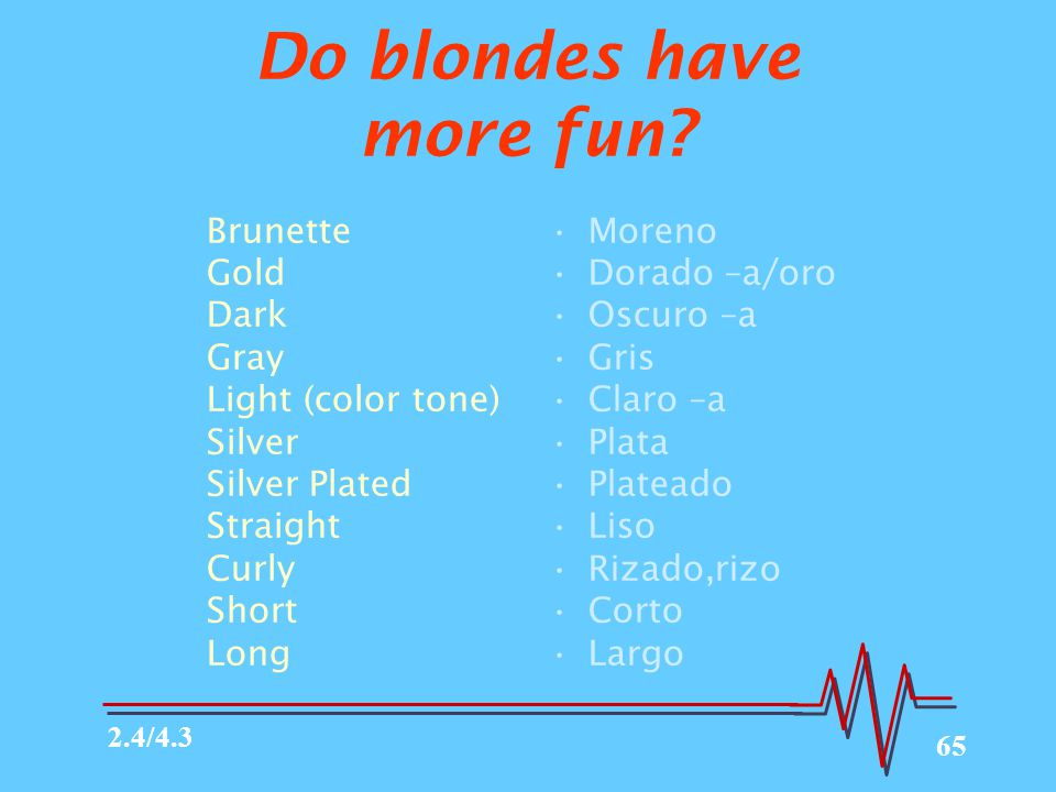 Do blondes have more fun