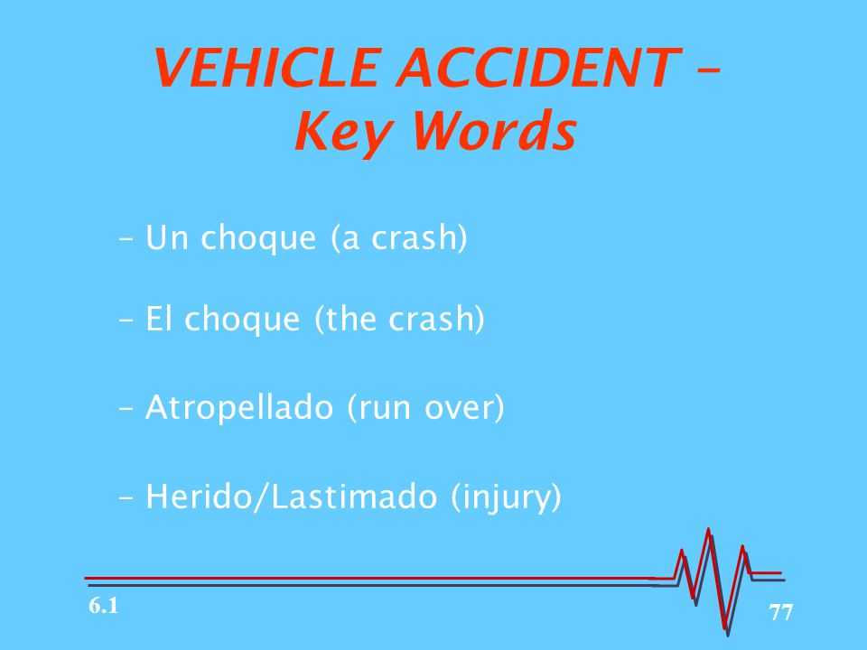 VEHICLE ACCIDENT – Key Words