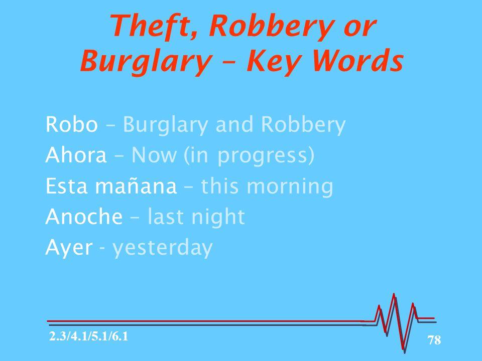 Theft, Robbery or Burglary – Key Words