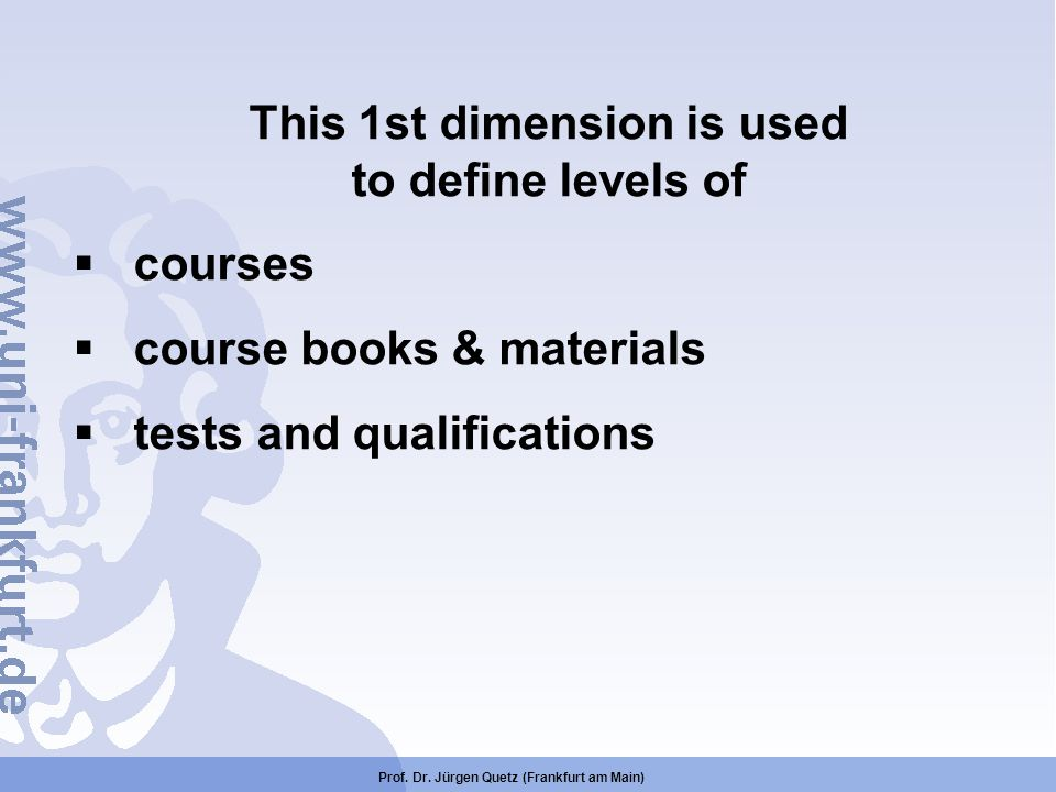 This 1st dimension is used to define levels of