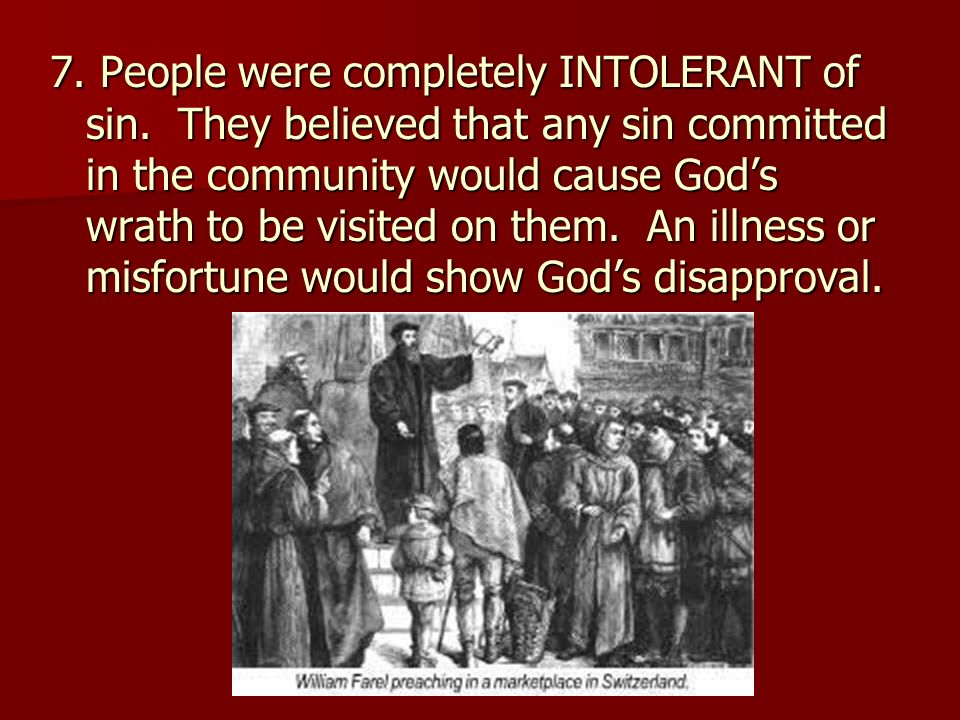 7. People were completely INTOLERANT of sin