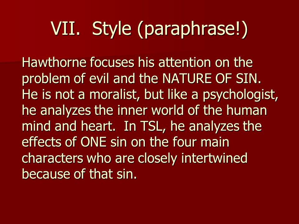 VII. Style (paraphrase!)