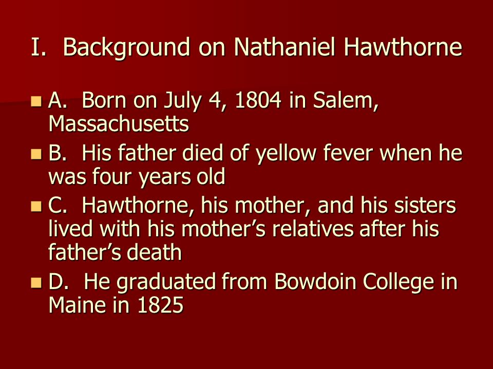 I. Background on Nathaniel Hawthorne