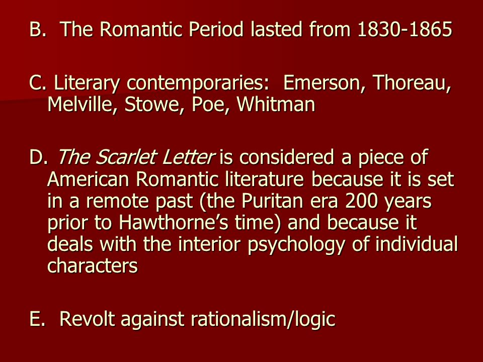B. The Romantic Period lasted from 1830-1865