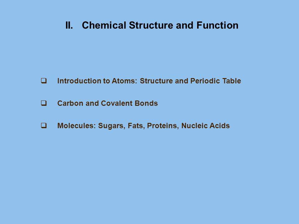 II. Chemical Structure and Function