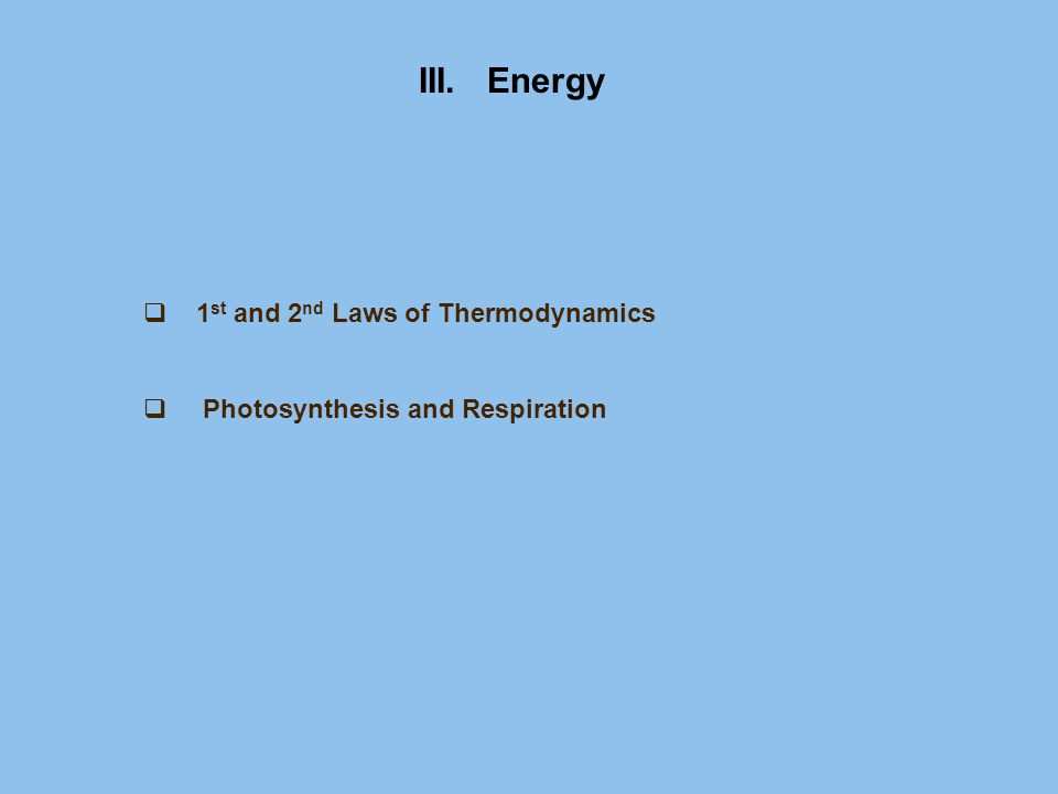 III. Energy 1st and 2nd Laws of Thermodynamics