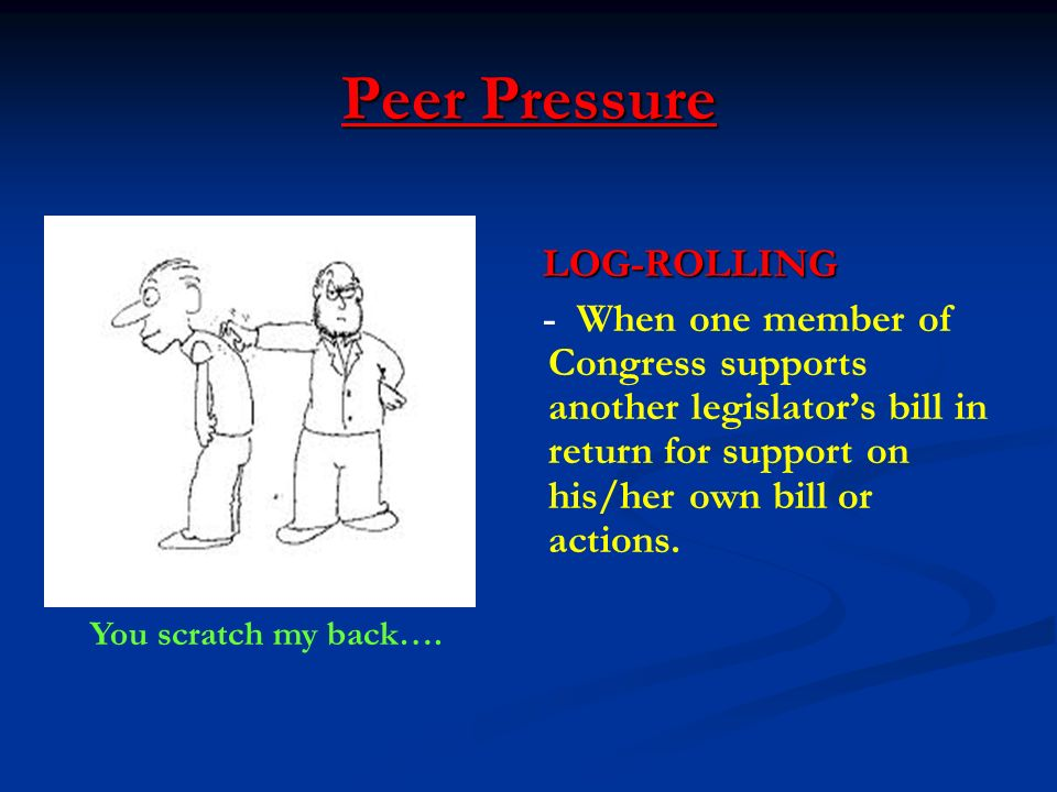 Peer Pressure LOG-ROLLING