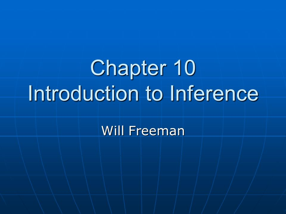 Chapter 10 Introduction to Inference