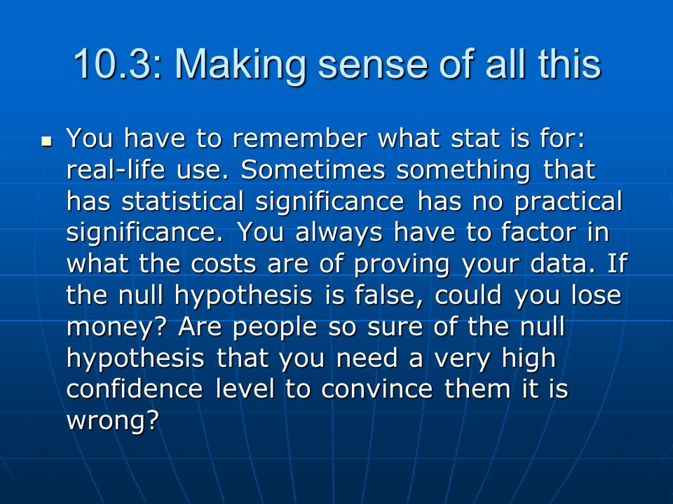 10.3: Making sense of all this