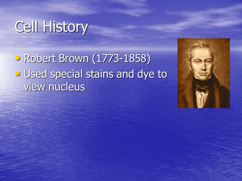 Cell History Robert Brown (1773-1858)