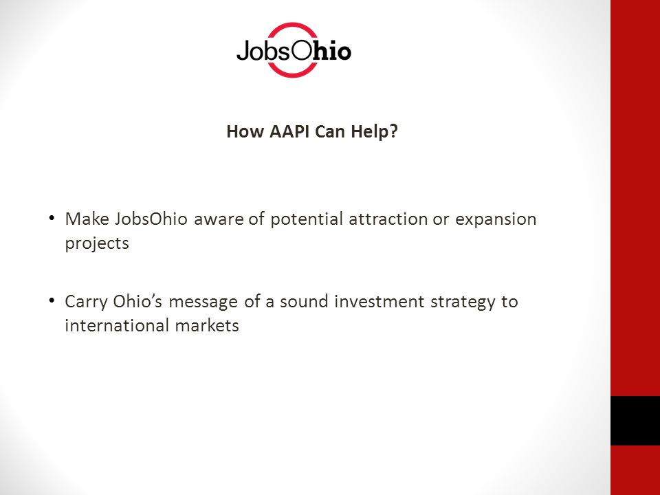 How AAPI Can Help Make JobsOhio aware of potential attraction or expansion projects.