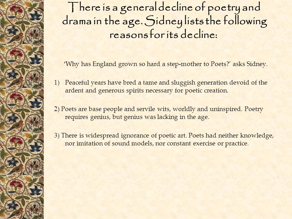 There is a general decline of poetry and drama in the age