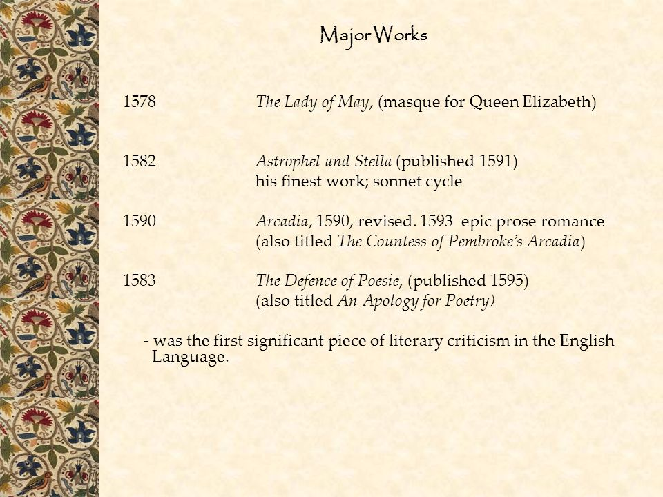Major Works 1578 The Lady of May, (masque for Queen Elizabeth)