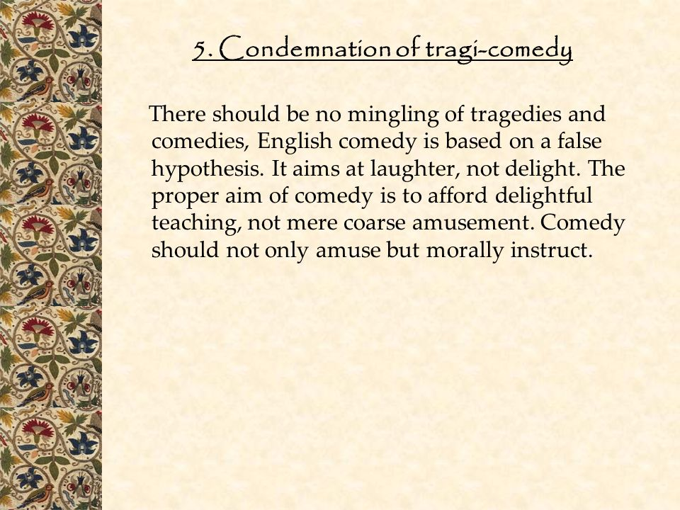 5. Condemnation of tragi-comedy