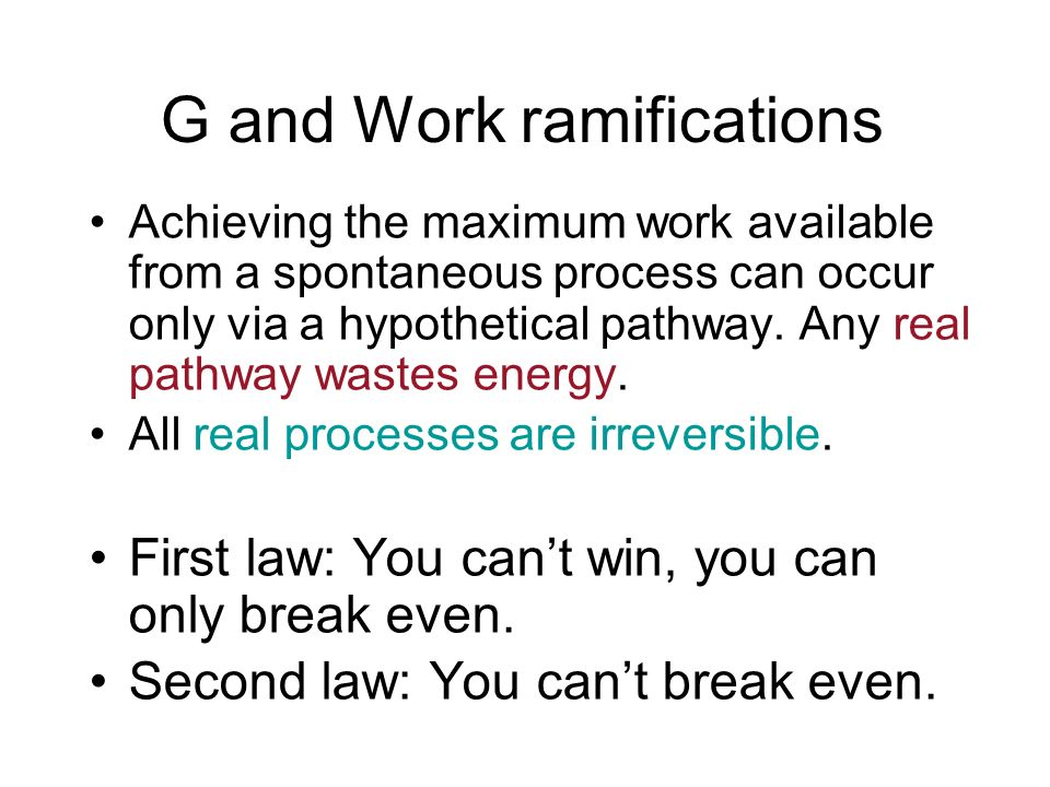 G and Work ramifications