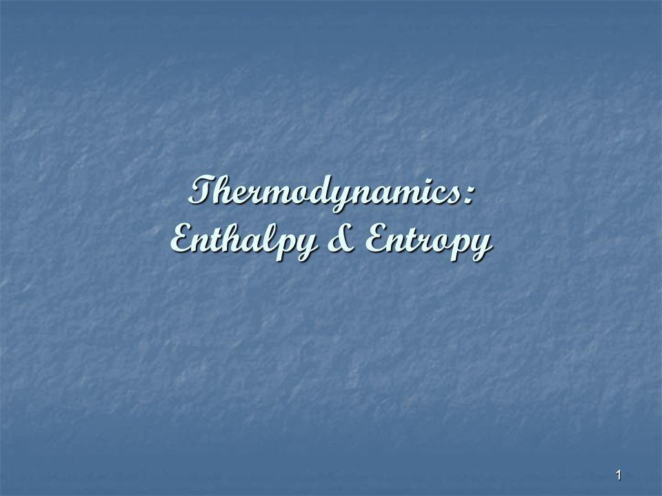 Thermodynamics: Enthalpy & Entropy