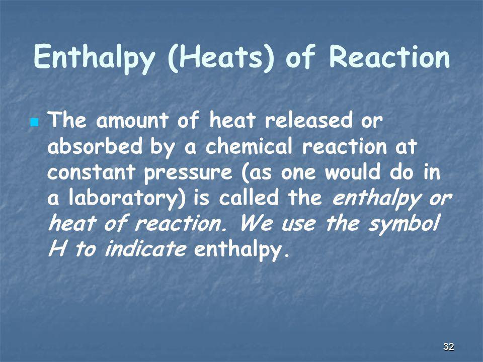 Enthalpy (Heats) of Reaction