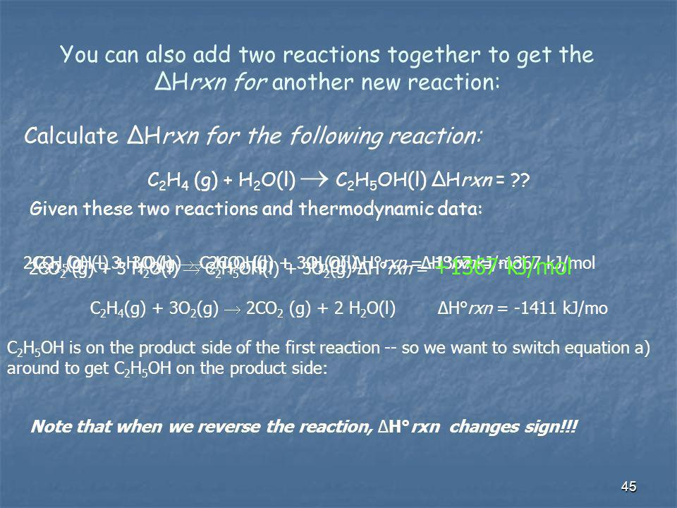 Calculate ΔHrxn for the following reaction: