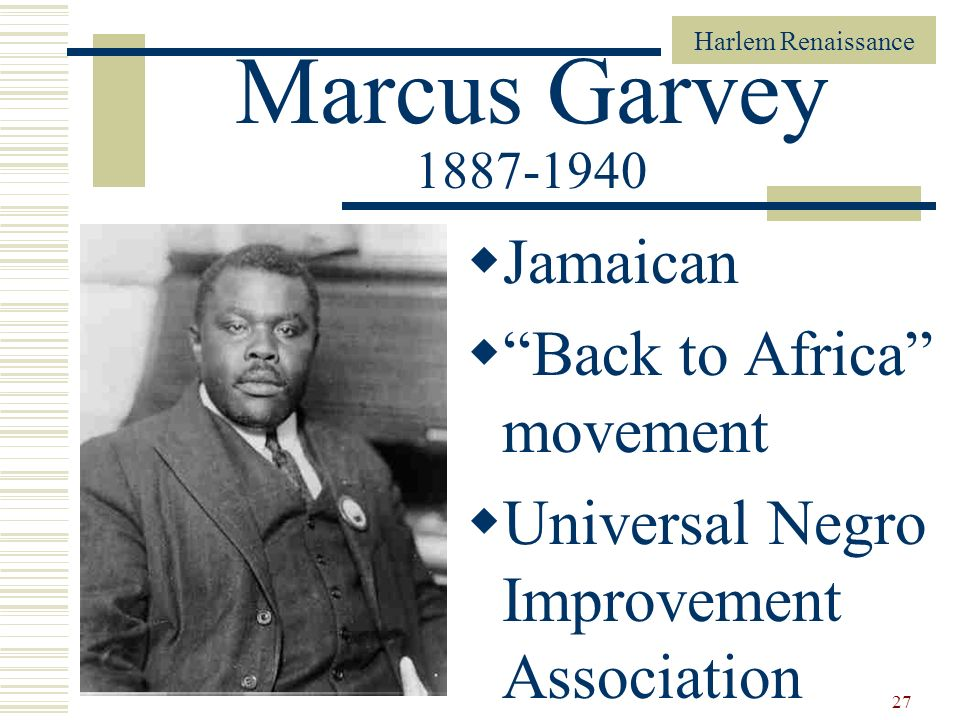 Marcus Garvey 1887-1940 Jamaican Back to Africa movement