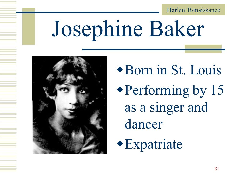 Josephine Baker Born in St. Louis