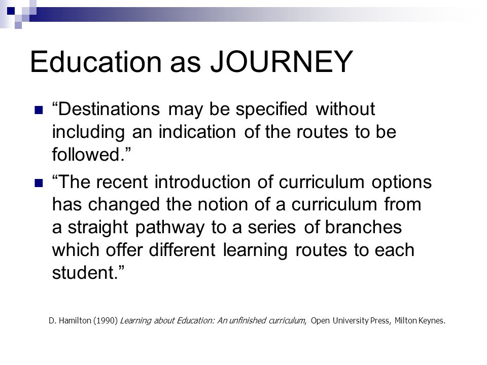 Education as JOURNEY Destinations may be specified without including an indication of the routes to be followed.