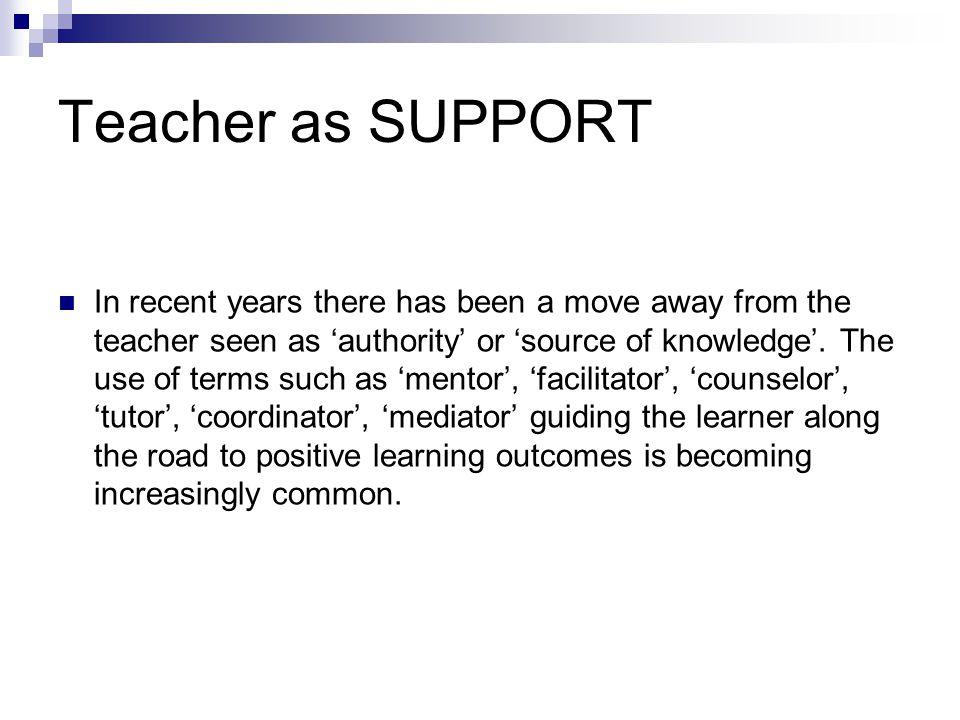 Teacher as SUPPORT