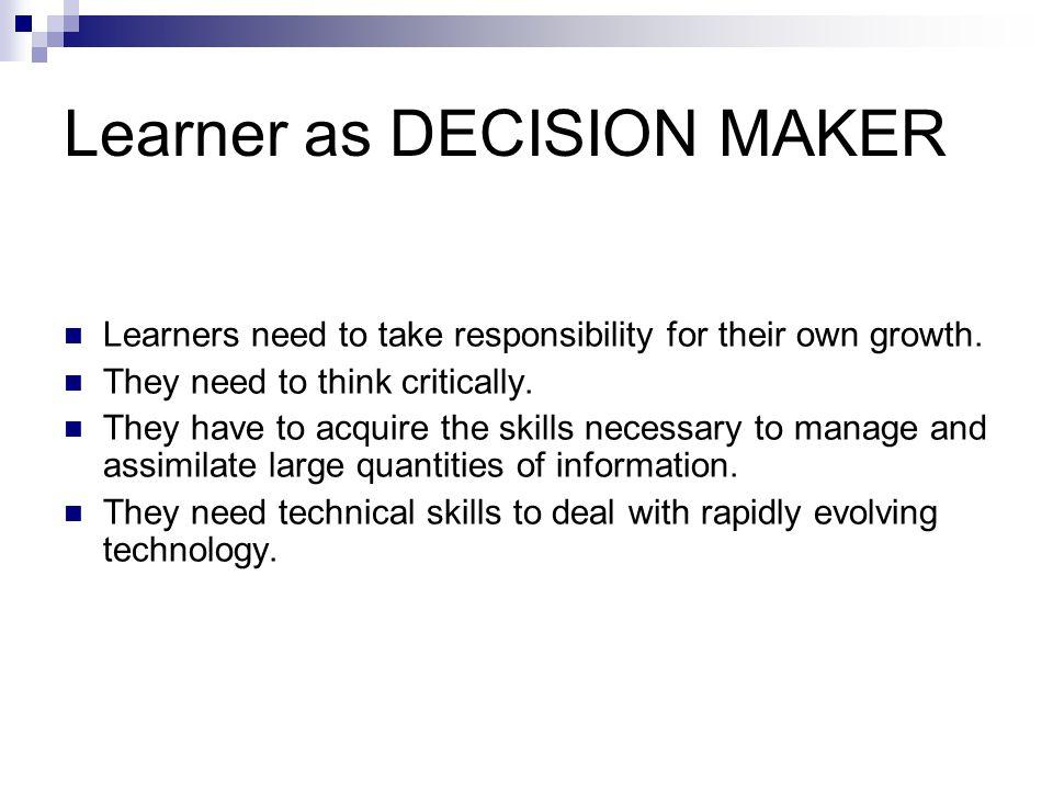Learner as DECISION MAKER