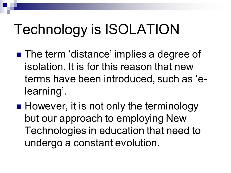 Technology is ISOLATION