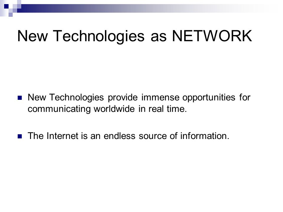 New Technologies as NETWORK