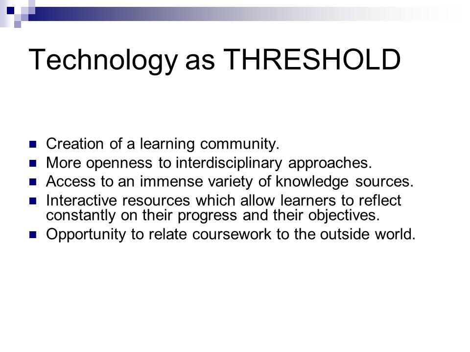 Technology as THRESHOLD