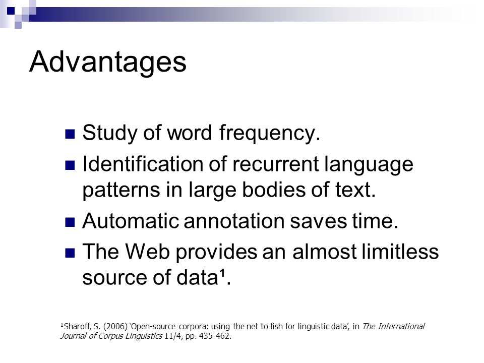 Advantages Study of word frequency.