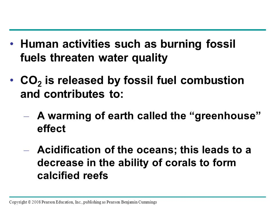 Human activities such as burning fossil fuels threaten water quality