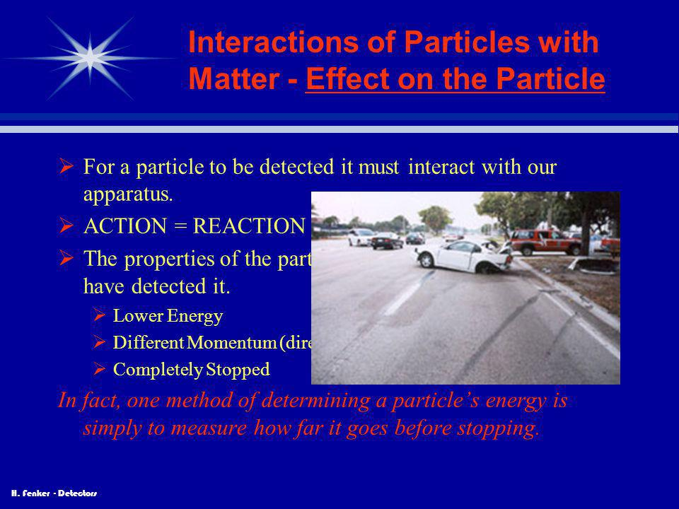 Interactions of Particles with Matter - Effect on the Particle