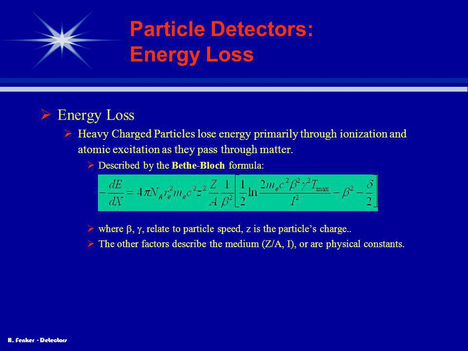 Particle Detectors: Energy Loss