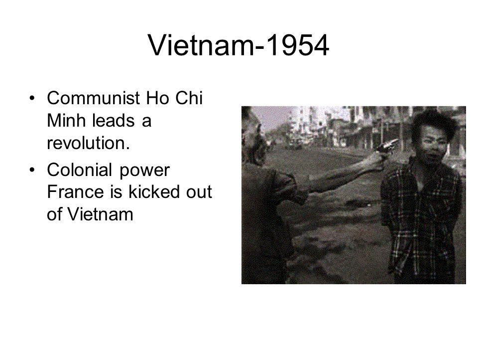 Vietnam-1954 Communist Ho Chi Minh leads a revolution.