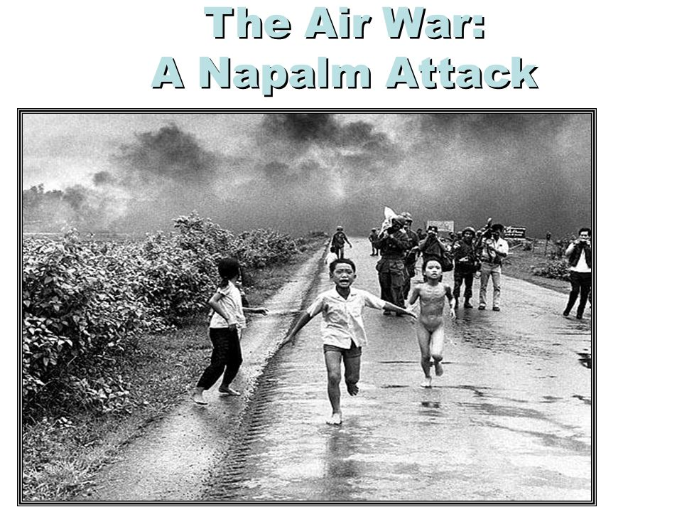 The Air War: A Napalm Attack