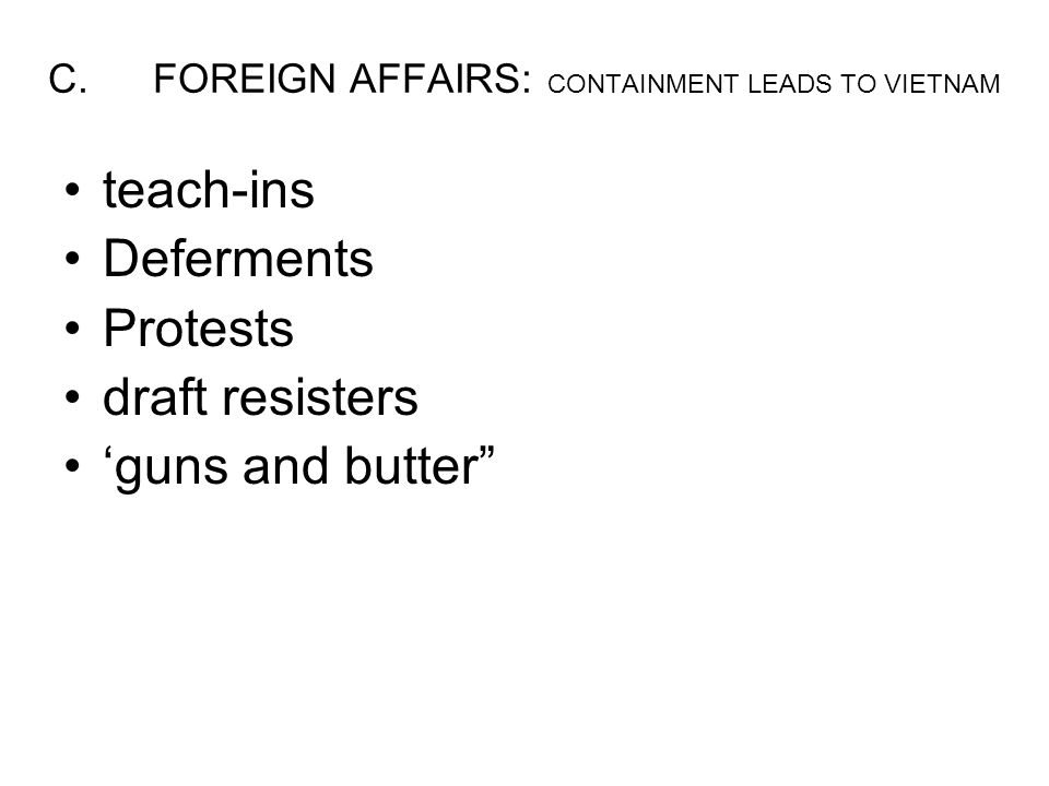 C. FOREIGN AFFAIRS: CONTAINMENT LEADS TO VIETNAM