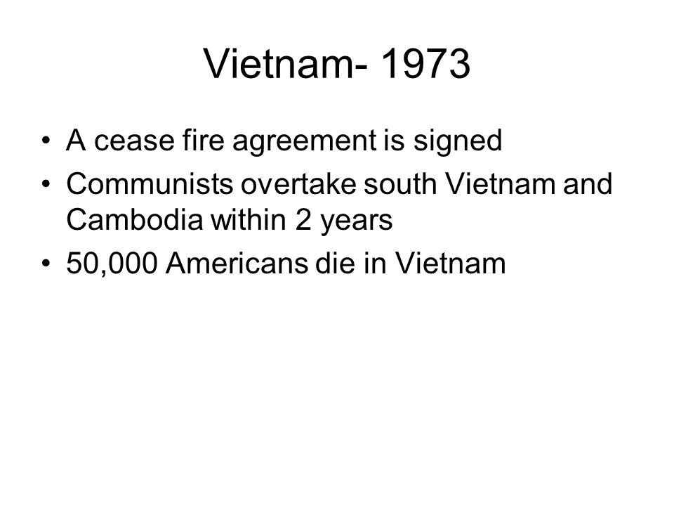 Vietnam- 1973 A cease fire agreement is signed