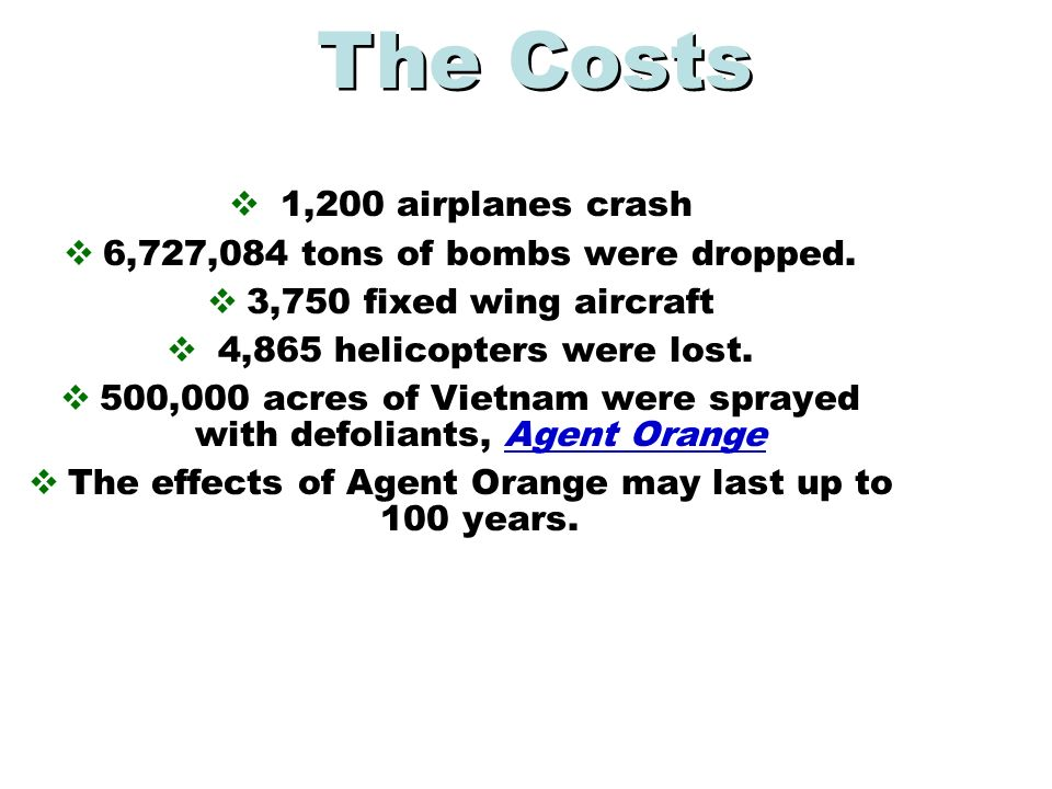 The Costs 1,200 airplanes crash 6,727,084 tons of bombs were dropped.