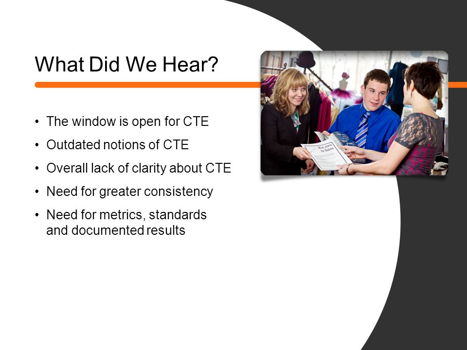 What Did We Hear The window is open for CTE Outdated notions of CTE