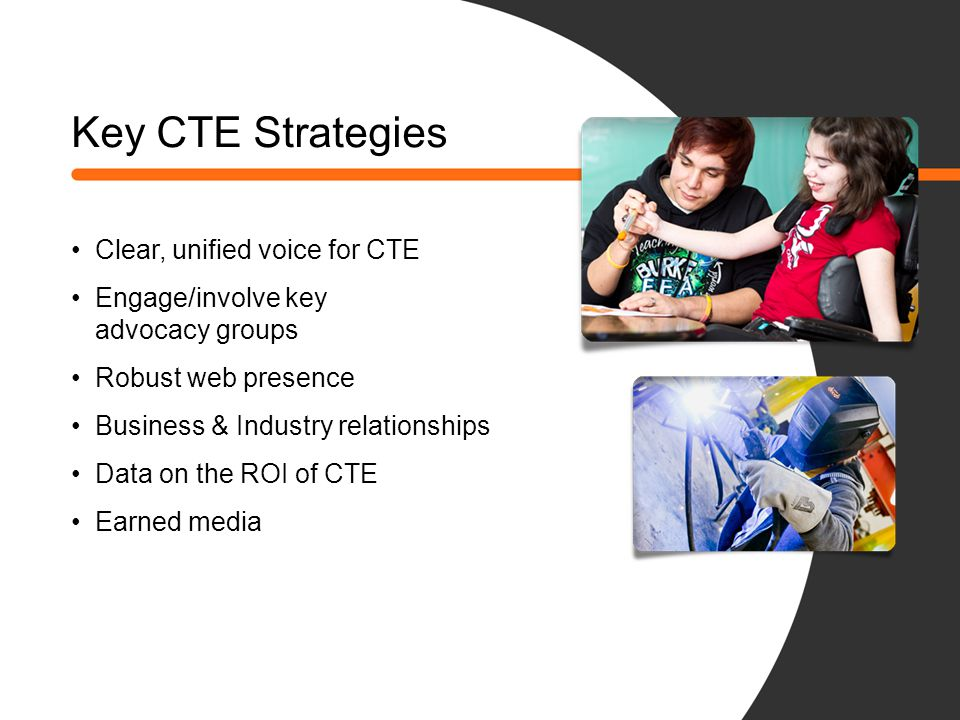 Key CTE Strategies Clear, unified voice for CTE