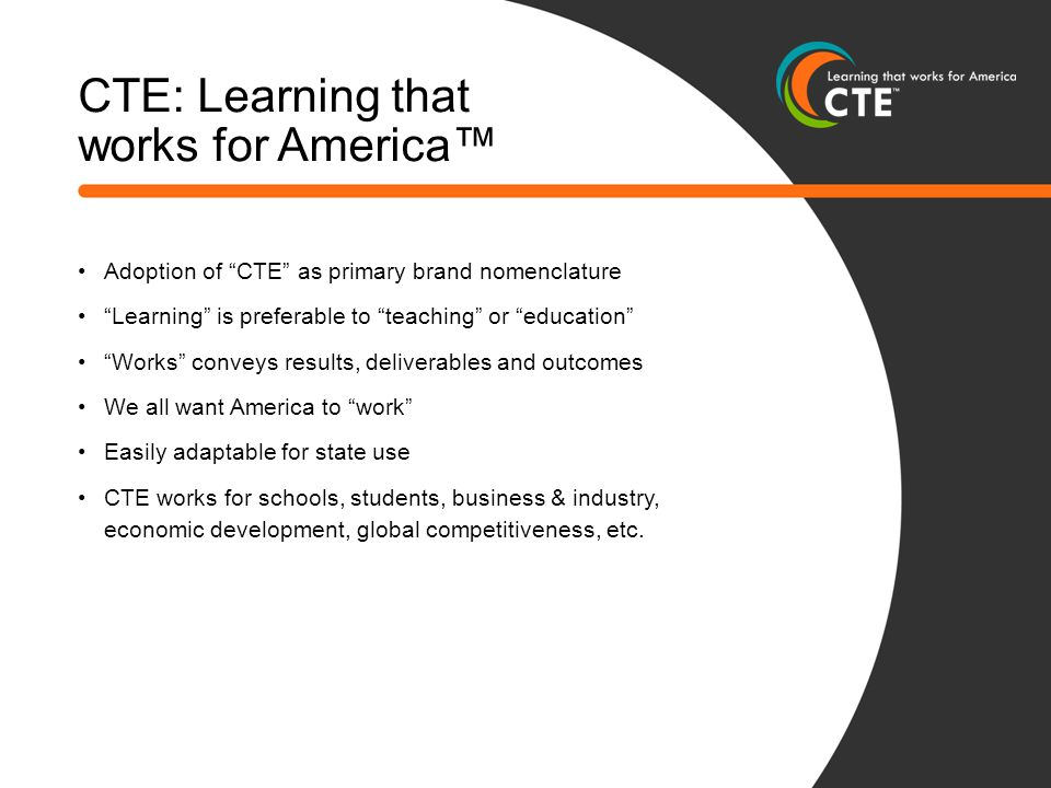CTE: Learning that works for America™