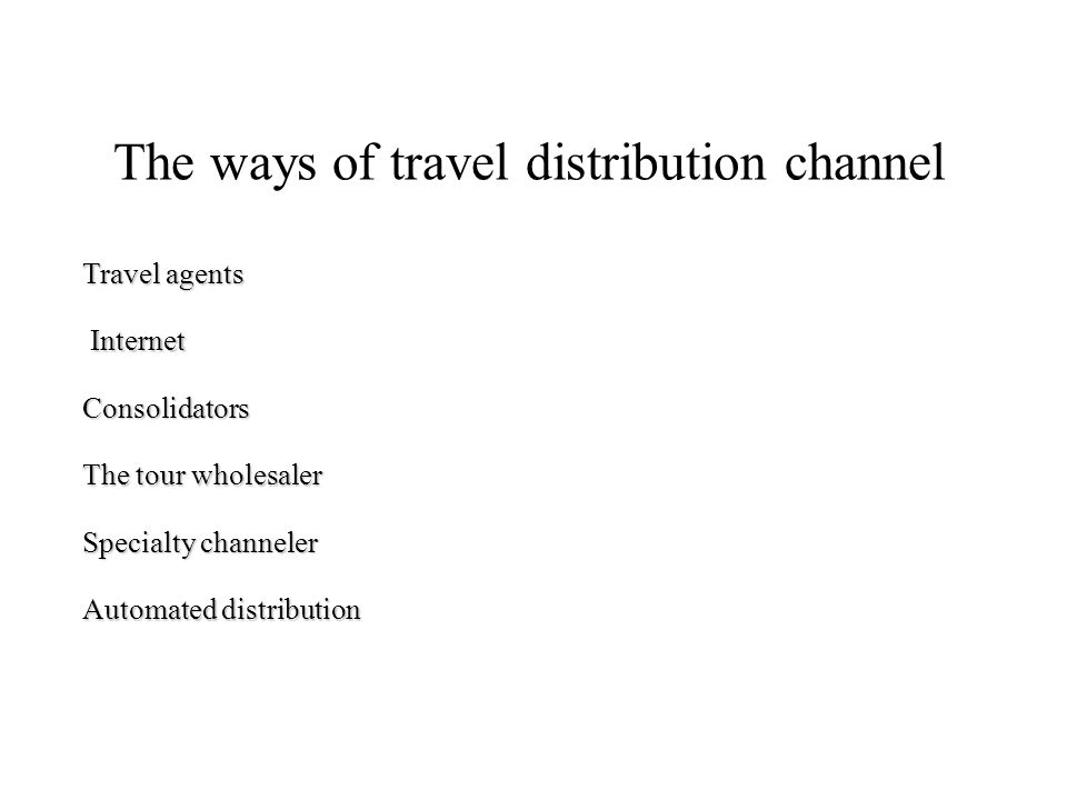 The ways of travel distribution channel
