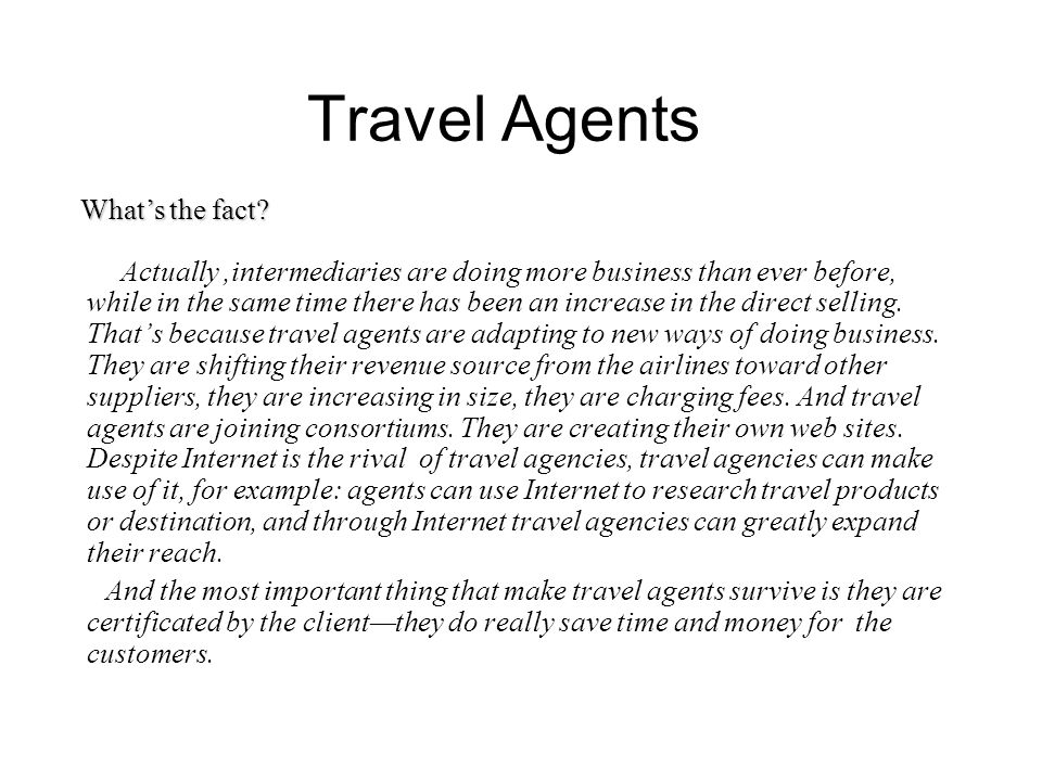 Travel Agents What's the fact